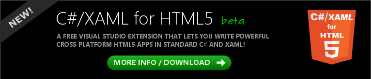 NEW! C#/XAML for HTML5. Click for more information